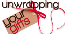 Unwrapping Your Gifts - week 1