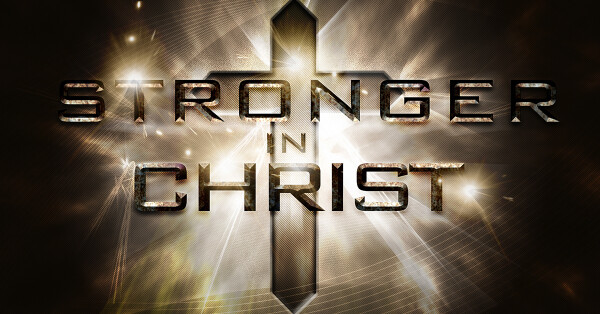 Series: Stronger In Christ