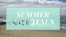 Summer with Jesus
