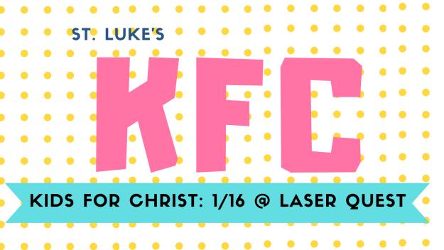 Kids for Christ (Grades 4-6) at Laser Quest.